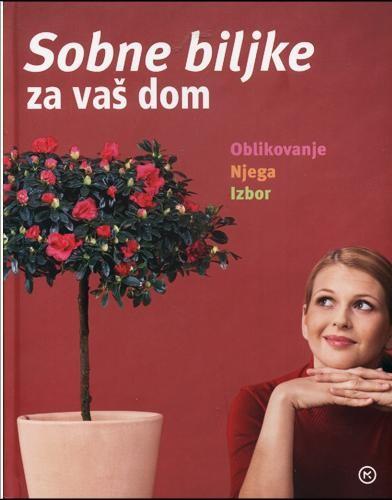 Sobne biljke za vaš dom - Grupa autora  Knjiga.ba knjižara