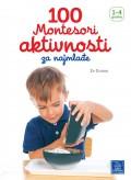 100 Montesori aktivnosti za najmlađe 1-4 godine