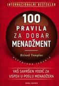 100 pravila za dobar menadžment - Vodič nad vodičima za vaš uspeh u poslu menadžera