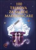 100 trikova za mlade mađioničare