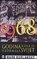 1968. - godina koja je uzdrmala svijet