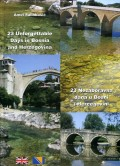 23 Nezaboravna dana u Bosni i Hercegovini - 23 Unforgettable Days in Bosnia and Herzegovina