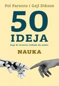 50 ideja koje bi stvarno trebalo da znate - Nauka