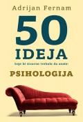 50 ideja koje bi stvarno trebalo da znate - Psihologija