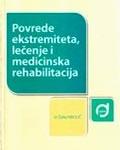 Povrede ekstremiteta, lečenje i medicinska rehabilitacija