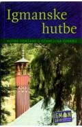 Igmanske hutbe - Hutbe održane u džamiji na Igmanu
