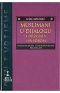 Muslimani u dijalogu s drugima i sa sobom