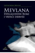 Mevlana Dželaludin Rumi i vrteći derviši