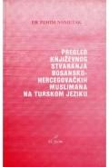 Pregled književnog stvaranja BiH muslimana na turskom jeziku