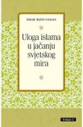 ULOGA ISLAMA U JAČANJU SVJETSKOG MIRA