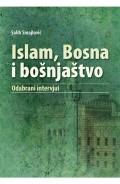 Islam, Bosna i bošnjaštvo - odabrani intervjui