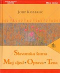 Slavonska šuma ; Moj djed ; Oprava ; Tena