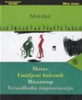 Škrtac, Umišljeni bolesnik, Mizantrop, Versailleska improvizacija