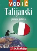 Talijanski za putnika - vodič i džepni rječnik