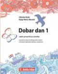 Dobar dan 1 (udžbenik s vježbenicom)