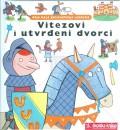 Vitezovi i utvrđeni dvorci - MOJA MALA ENCIKLOPEDIJA LAROUSSE - za djecu od 5 do 7 godina, svezak 11.