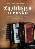 Za društvo u ćošku - Životne priče legendarnih pevača kafanske boemije