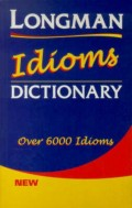Longman Idioms Dictionary (6,000+ Idioms) (ELT)