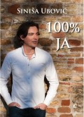 100% ja - najjednostavniji i najpraktičniji program za postizanje lične sreće i uspeha na svim poljima