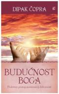 Budućnost Boga - Praktični pristup duhovnosti u naše doba