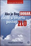 Ako je Bog DOBAR, zašto u svijetu postoji ZLO?