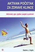 Aktivan početak za zdrave klince - Aktivnosti, igre, vježbe i savjeti o prehrani