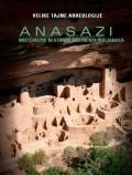 Anasazi - Misteriozni nestanak američkih Indijanaca