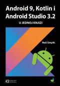 Android 9 Kotlin i Android Studio 3.2 u jednoj knjizi