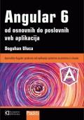 Angular 6 od osnovnih do poslovnih veb aplikacija