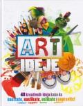 Art ideje - 48 kreativnih ideja kako da nacrtate, naslikate, oslikate i napravite