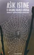 Ašik istine - O Hasanu Kaimiji knjiga, orijentalisti i književni historičari o Hasanu Kaimiji