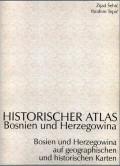 Historischer atlas Bosnien und Herzegowina