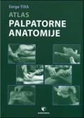 Atlas palpatorne anatomije - vrat, trup, gornji ekstremitet, donji ekstremitet