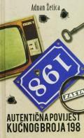 Autentična povijest kućnog broja 198