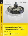 Autodesk Inventor 2013 osnove: Autodesk Inventor 2013 i Autodesk Inventor LT 2013 - zvanični priručnik Autodeska