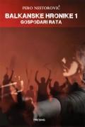 Balkanske hronike 1 - Gospodari rata