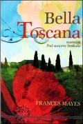 Bella Toscana - Slatki život u Italiji