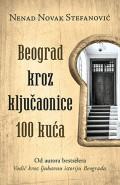 Beograd kroz ključaonice 100 kuća