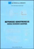 Betonske konstrukcije - zbirka riješenih zadataka