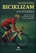 Biciklizam: anatomija - ilustrovani vodič za poboljšanje snage, brzine i izdržljivosti