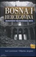 Bosna i Hercegovina - budućnost nezavršenog rata