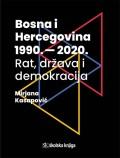 Bosna i Hercegovina 1990.-2020. -Rat, država i demokracija