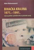 Bihaćka Krajina 1971-1991. (utjecaj političke i političkih elita na privredni razvoj)