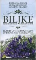 Biljke planina Bosne i Hercegovine = Plants of the mountains of Bosnia and Herzegovina