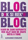 Blog dok si rek'o blog - Kako da sami napravite blog iako ništa ne znate o tome