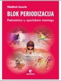 Blok periodizacija - prekretnica u sportskom treningu