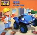 Bob i veliki plan - Majstor Bob