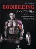 Bodibilding: anatomija - Ilustrovani vodič za uvećavanje mišične mase i oblikovanje tjelesne građe