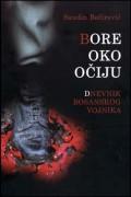 Bore oko očiju - Dnevnik bosanskog vojnika