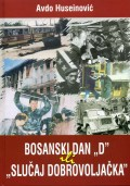 Bosanski dan D ili Slučaj Dobrovoljačka